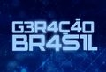 G3R4ÇÃO BR4S1L