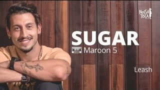 Sugar - Maroon 5 (Leash cover)