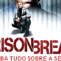 Curiosidades do Seriado Prison Break