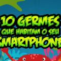 10 Germes que Habitam o seu Smartphone