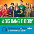 'The Big Bang Theory': Curiosidades e fatos sobre o universo da série