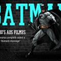 Batman: Um panorama completo sobre o lendário 'Homem-morcego'