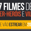 7 filmes de super-heróis e vilões para 2016