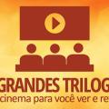 10 grandes trilogias do cinema para você ver e rever