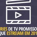 8 Series de TV promissoras que estreiam em 2016