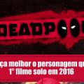 Deadpool - Conheça melhor o personagem que terá 1º filme solo em 2016
