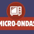 Micro-ondas - coisas que você precisa saber sobre o aparelho e seu uso