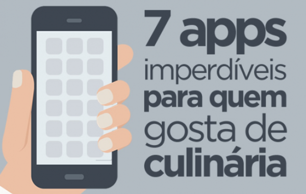 7 apps imperdíveis para quem gosta de culinária