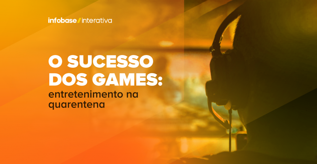 O sucesso dos games: entretenimento na quarentena