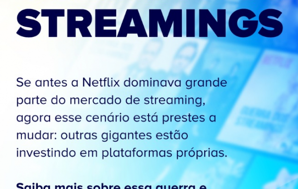 Guerra dos Streamings - Netflix, GloboPlay, Amazon Prime, Disney+...