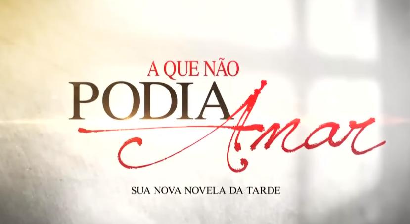 Novela A Que Não Podia Amar