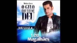 Leo Magalhães - O Gelo Que Você Me Deu