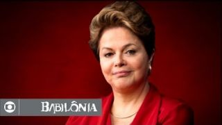 Babilônia: Conheça Dilma Rousseff, a presidenta do Brasil