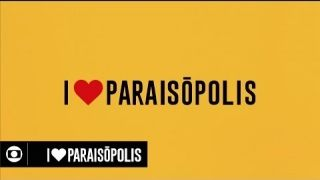 I Love Paraisópolis: abertura da novela da Globo das sete