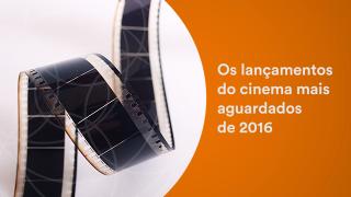 Filmes mais aguardados no cinema em 2016